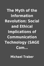 The Myth of the Information Revolution:…