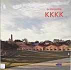 O conjunto KKKK by Hugo M. Segawa