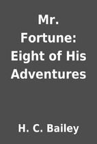 Mr. Fortune: Eight of His Adventures by H.…