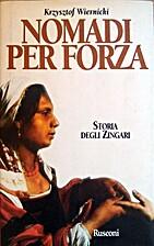 Nomadi per forza: storia degli zingari by…