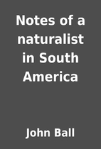 Notes of a naturalist in South America by…