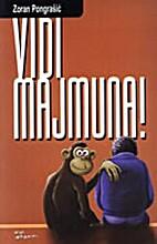 Vidi majmuna! by Zoran Pongrašić