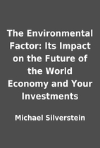 The Environmental Factor: Its Impact on the…