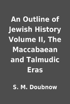 An Outline of Jewish History Volume II, The…