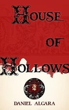 House of Hollows by Daniel Algara