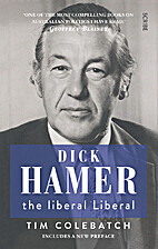 Dick Hamer : the liberal Liberal by Tim…