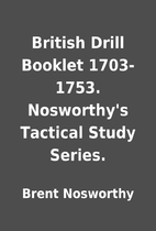 British Drill Booklet 1703-1753.…