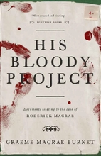 His Bloody Project: Documents Relating to…