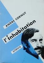 L'Inhabitation by André Cornut