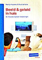 Beeld & geluid in huis by Maartje Heymans