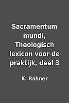 Sacramentum mundi, Theologisch lexicon voor…