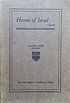 Heroes of Israel by Theodore Gerald Soares