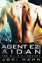 Agent E2: Aidan by Joni Hahn