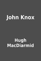 John Knox by Hugh MacDiarmid