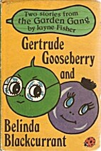 Two Stories from The Garden Gang. Gertrude…