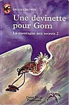 Une devinette pour gom by Grace Chetwin