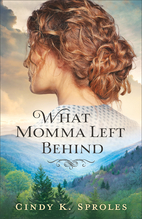What Momma Left Behind by Cindy K Sproles