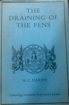 The Draining of the Fens by H. C. Darby
