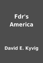 Fdr's America by David E. Kyvig