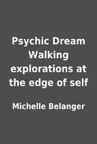 Psychic Dream Walking explorations at the…