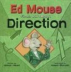 Ed Mouse Finds Out About Direction by Honor…