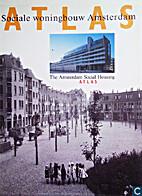 Sociale woningbouw Amsterdam atlas = The…