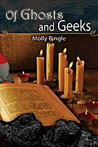 Of Ghosts and Geeks by Molly Ringle