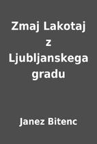 Zmaj Lakotaj z Ljubljanskega gradu by Janez…
