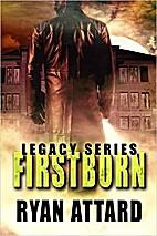 Firstborn (Legacy Series #1) by Ryan Attard