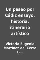 Un paseo por Cádiz ensayo, historia,…