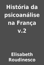 História da psicoanálise na França v.2 by…