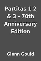 Partitas 1 2 & 3 - 70th Anniversary Edition…