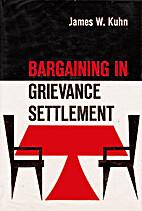 Bargaining in Grievance Settlement by James…