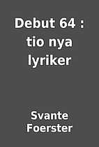 Debut 64 : tio nya lyriker by Svante…