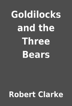 Goldilocks and the Three Bears by Robert…