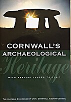 Cornwall's Archaeological Heritage by…