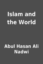 Islam and the World by Abul Hasan Ali Nadwi