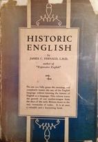 Historic English by James C. Fernald