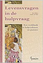 Levensvragen in de hulpvraag een werkboek…