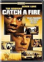 Catch a Fire [2006 film] by Phillip Noyce