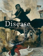 Disease: The Extraordinary Stories Behind…