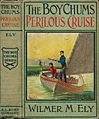 The Boy Chums' Perilous Cruise; or,…