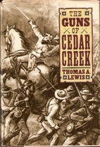 The Guns of Cedar Creek by Thomas A. Lewis