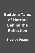 Bedtime Tales of Horror: Behind the…