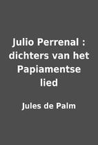 Julio Perrenal : dichters van het…
