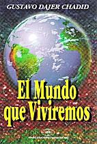 EL MUNDO QUE VIVIREMOS by Dajer Gustavo