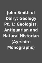John Smith of Dalry: Geology Pt. 1:…