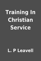Training In Christian Service by L. P…