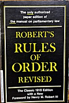 Robert's Rules of Order Revised by Henry M.…