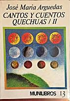 Cantos y cuentos quechuas / II by José…